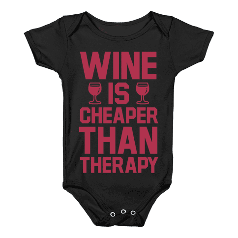 Wine is Cheaper Than Therapy Baby Onesy