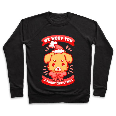We Woof You A Furry Christmas Pullover