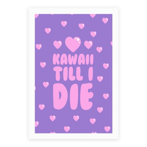Kawaii Till I Die Poster
