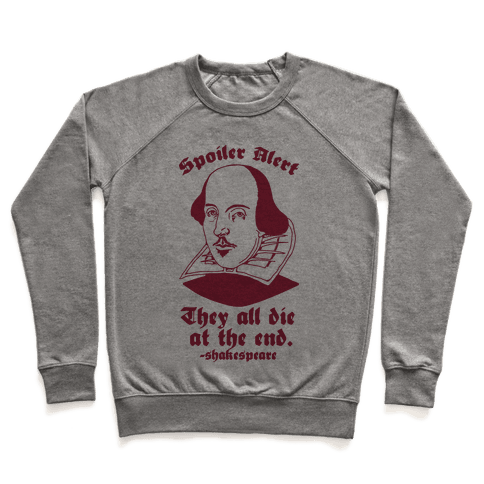 Spoiler Alert, They All Die at the End - Shakespeare Pullover