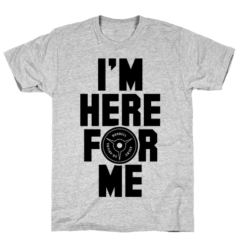 I'm Here For Me Mens T-Shirt