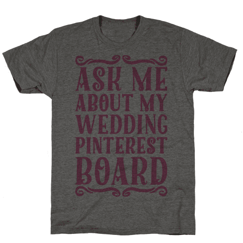 Ask Me About My Wedding Pinterest Board
