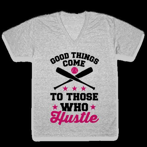 Good Things Come To Those Who Hustle V-Neck Tee Shirt