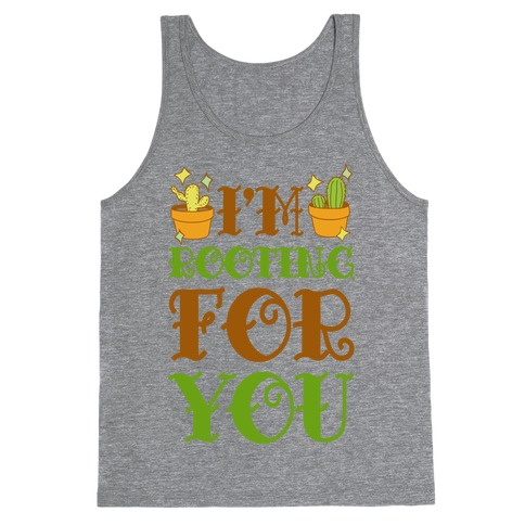 I'm Rooting For You Tank Top