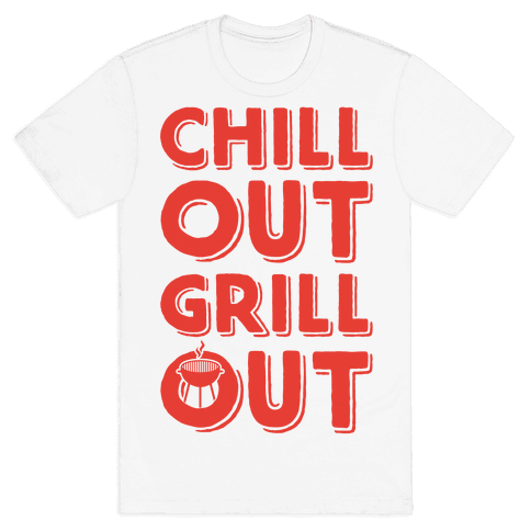 Chill Out Grill Out Mens T-Shirt