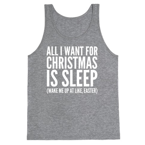 All I Want For Christmas Is Sleep Tank Top