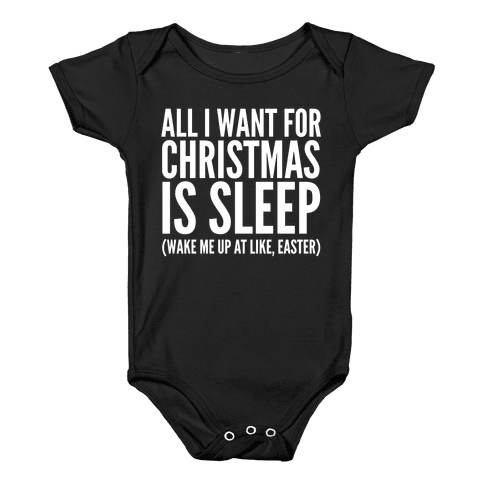All I Want For Christmas Is Sleep Baby Onesy