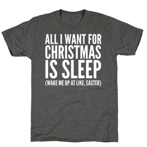 All I Want For Christmas Is Sleep T-Shirt