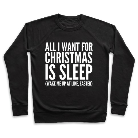 All I Want For Christmas Is Sleep Pullover