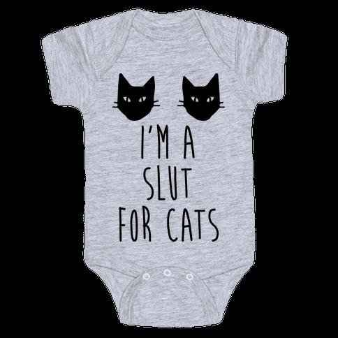 I'm A Slut For Cats Baby Onesy