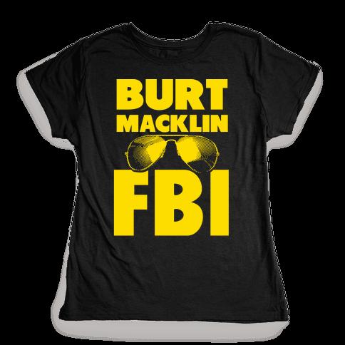 Burt Macklin FBI Womens T-Shirt