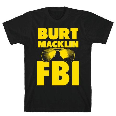 Burt Macklin FBI Mens T-Shirt
