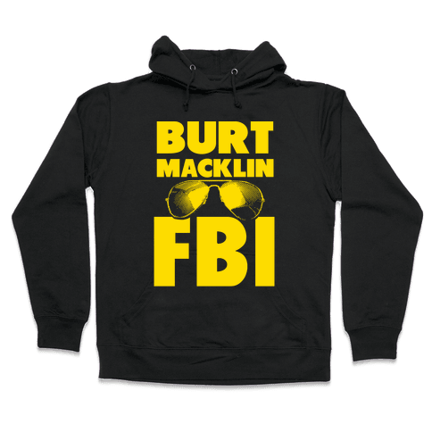 Burt Macklin FBI Hooded Sweatshirt