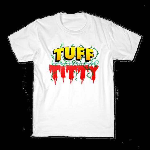 Tuff Titty Kids T-Shirt
