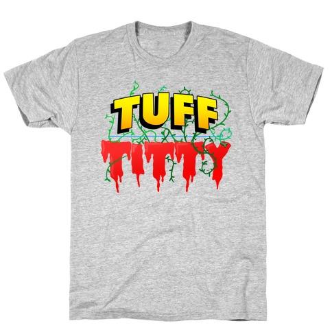 Tuff Titty T-Shirt