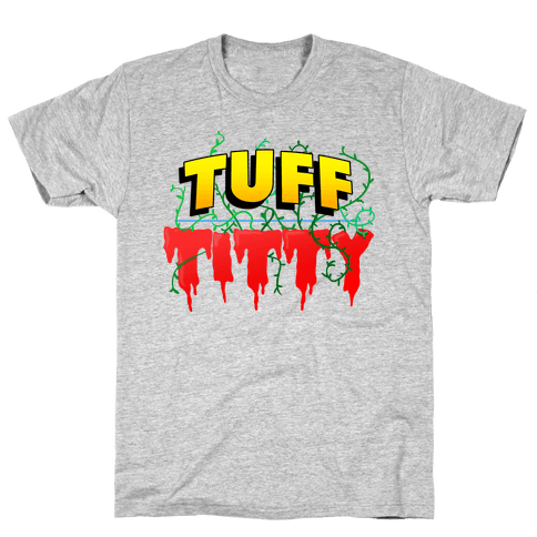 Tuff Titty Mens T-Shirt