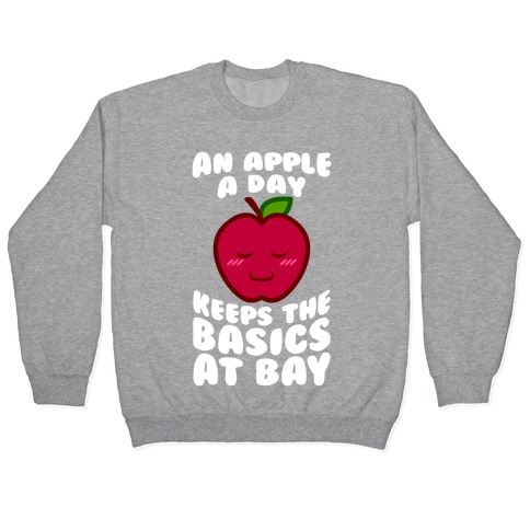 An Apple A Day Keeps The Basics At Bay Pullover