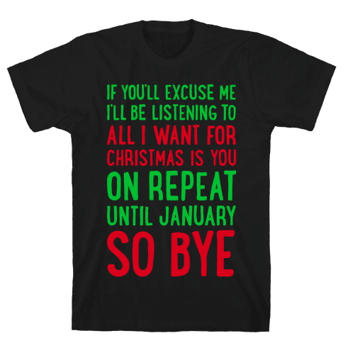 All I Want For Christmas Is You On Repeat Mens T-Shirt