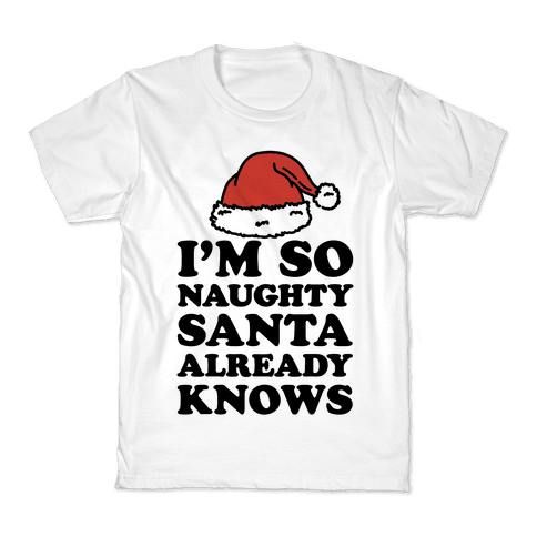I'm So Naughty Kids T-Shirt