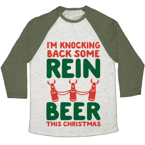 I'm Knocking Back Some Rein-Beer This Christmas Baseball Tee
