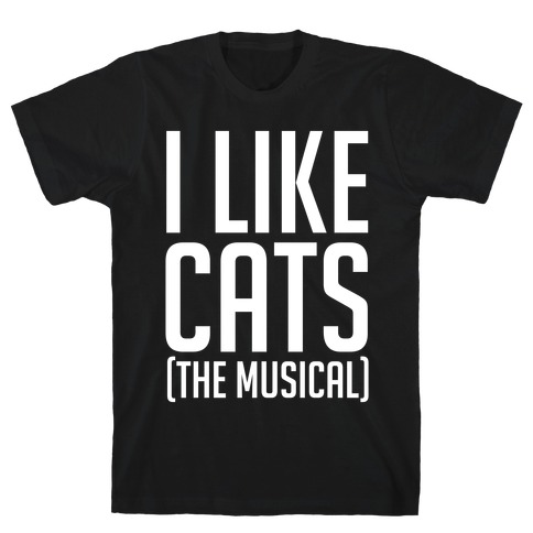 I Like Cats The Musical Mens/Unisex T-Shirt