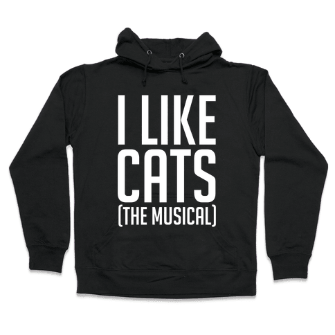 I Like Cats The Musical Hooded Sweatshirt