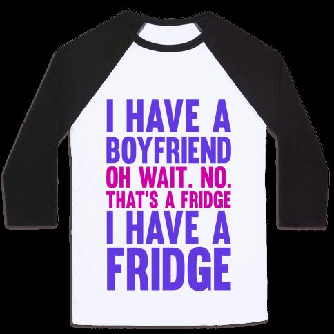 I Have a Boyfriend Baseball Tee