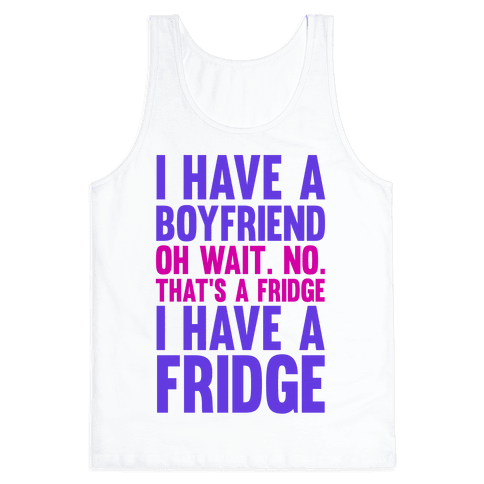 I Have a Boyfriend Tank Top