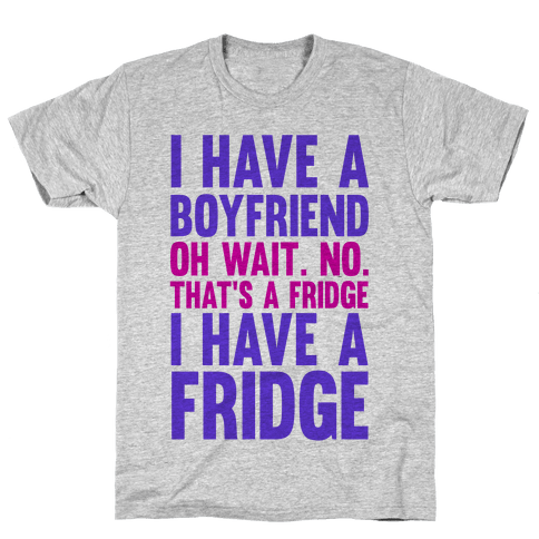 I Have a Boyfriend Mens T-Shirt
