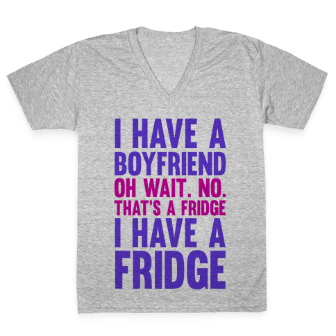 I Have a Boyfriend V-Neck Tee Shirt