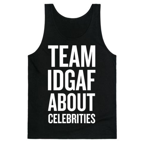 Team IDGAF About Celebrities Tank Top