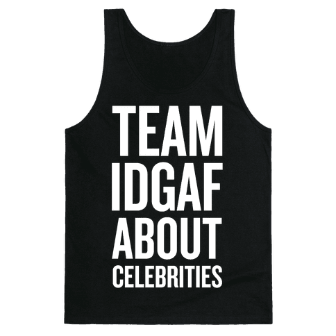 Team IDGAF About Celebrities Tank Top