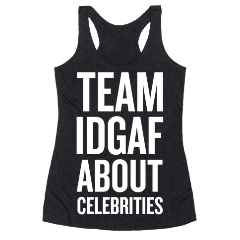 Team IDGAF About Celebrities Racerback Tank Top