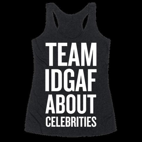Team IDGAF About Celebrities