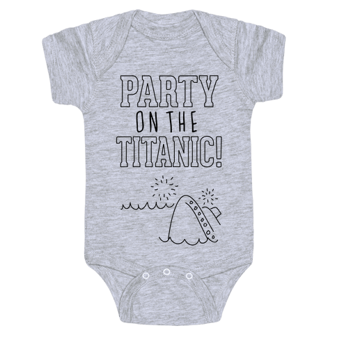 Party On The Titanic Baby Onesy