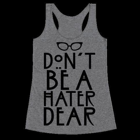 Don't Be a Hater Dear Racerback Tank Top