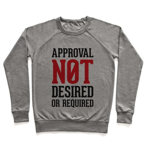 Approval Not Desired or Required Pullover