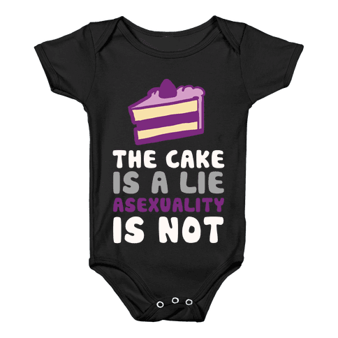 The Cake Is A Lie Asexuality Is Not Baby Onesy