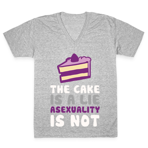 The Cake Is A Lie Asexuality Is Not V-Neck Tee Shirt
