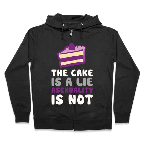 The Cake Is A Lie Asexuality Is Not Zip Hoodie