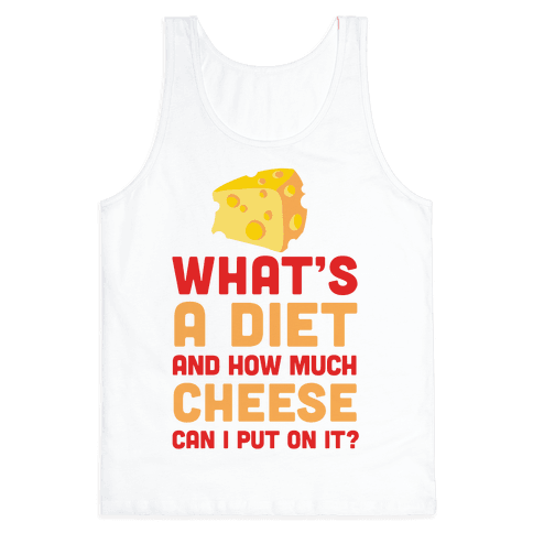 What's A Diet And How Much Cheese Can I Put On It?