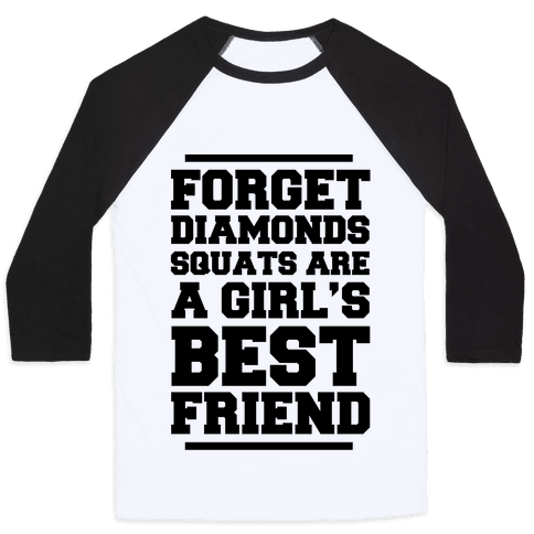 Forget Diamonds Squats Are A Girl's Best Friend Baseball Tee