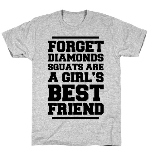 Forget Diamonds Squats Are A Girl's Best Friend T-Shirt