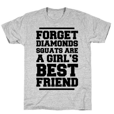 Forget Diamonds Squats Are A Girl's Best Friend Mens T-Shirt