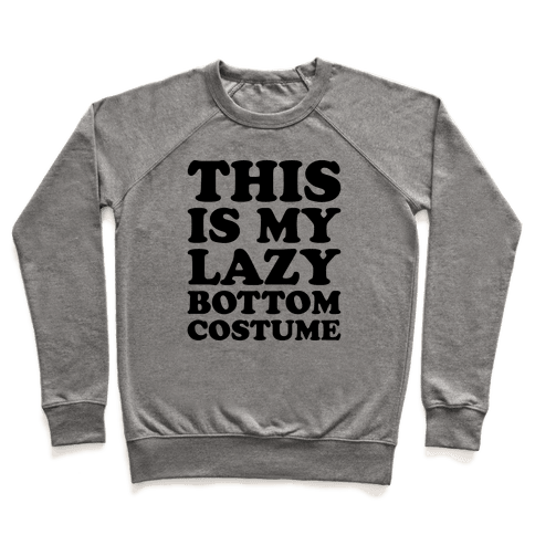 This Is My Lazy Bottom Costume Pullover