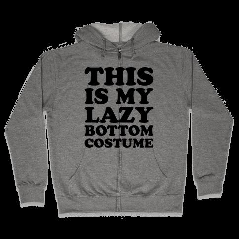 This Is My Lazy Bottom Costume Zip Hoodie