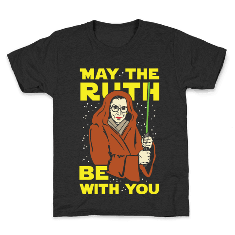 May the Ruth Be with You Kids T-Shirt