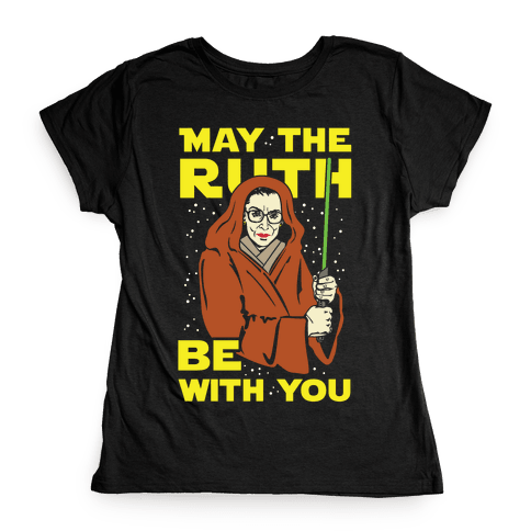 May the Ruth Be with You Womens T-Shirt