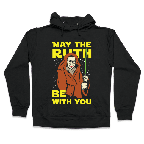 May the Ruth Be with You Hooded Sweatshirt