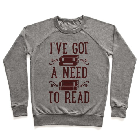 I've Got a Need to Read Pullover